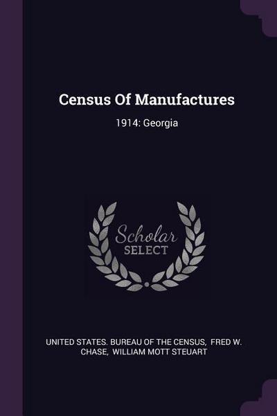 Census of Manufactures: 1914: Georgia