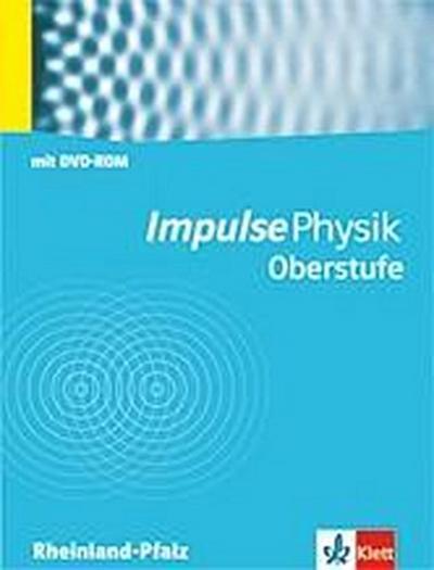 Impulse - Physik. Oberstufe RP m. Schülersoftware G8