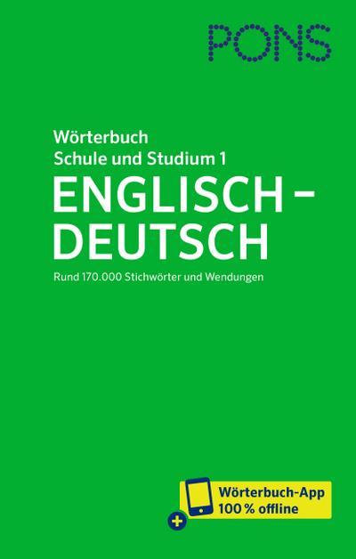PONS Wörterbuch für Schule und Studium Englisch, Band 1 Englisch-Deutsch: Rund 170.000 Stichwörter und Wendungen – mit Wörterbuch-App (PONS Schule und Studium)