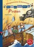 Erst ich ein Stück, dann du - Piraten: Sachgeschichten & Sachwissen (Erst ich ein Stück ... (Sachgeschichten & Sachwissen), Band 4)