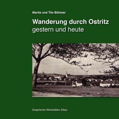 Wanderung durch Ostritz: gestern und heute