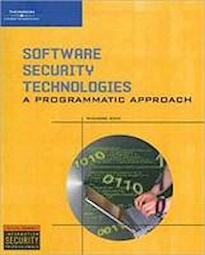Software Security Technologies: A Programmatic Approach