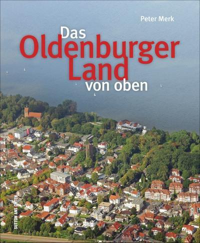 Das Oldenburger Land von oben; Deutsch; 200 farb. Fotos