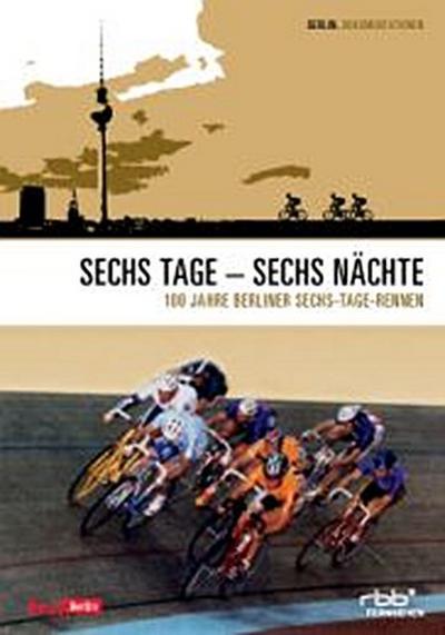 Sechs Tage - Sechs Nächte - 100 Jahre Sechs-Tage Rennen - S.A.D. Home Entertainment Gmbh - DVD, Deutsch, , 100 Jahre Sechs-Tage-Rennen. Deutschland, 100 Jahre Sechs-Tage-Rennen. Deutschland