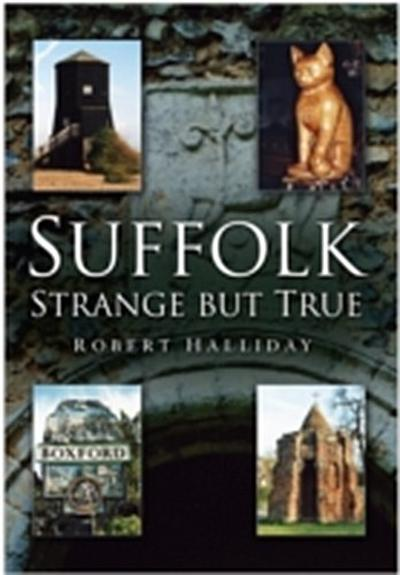 Suffolk Strange But True