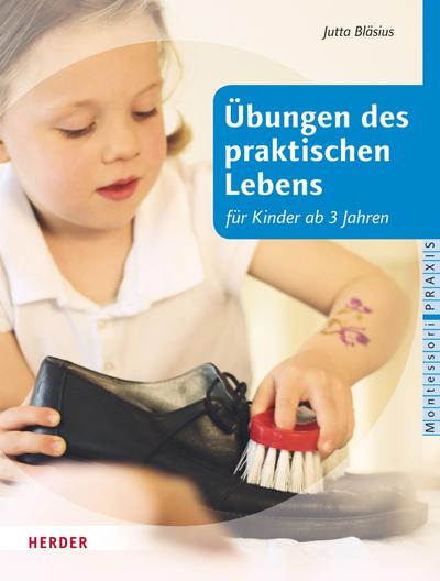 Übungen des praktischen Lebens für Kinder ab drei Jahren