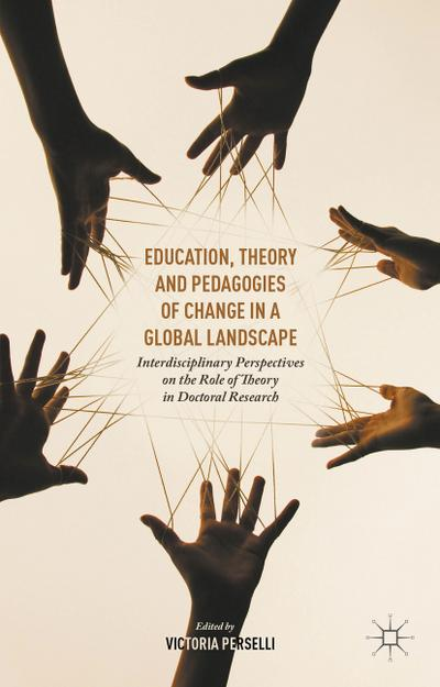 Education, Theory and Pedagogies of Change in a Global Landscape