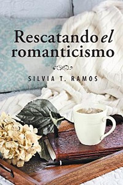 Rescatando El Romanticismo