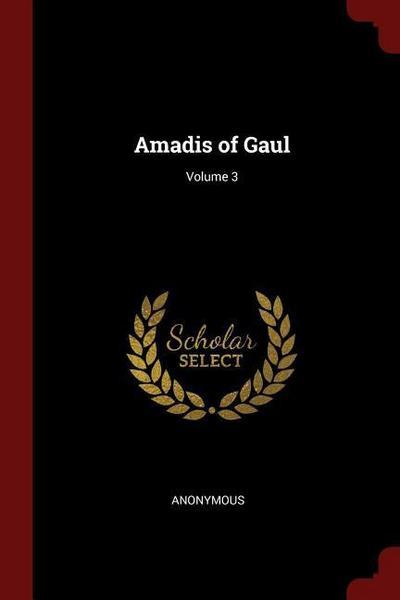 Amadis of Gaul; Volume 3