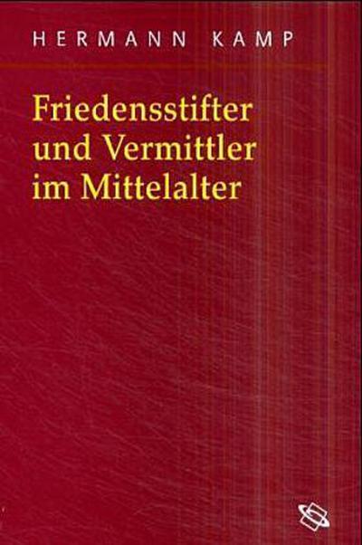 Friedensstifter und Vermittler im Mittelalter
