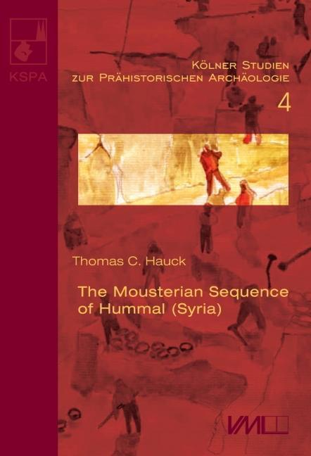 The Mousterian Sequence of Hummal [Syria], Thomas C. Hauck