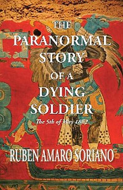 The Paranormal Story of a Dying Soldier