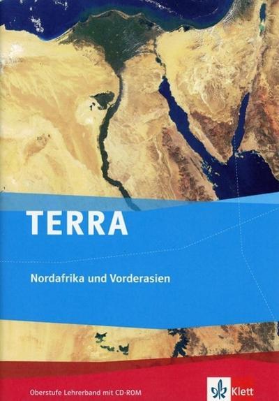 TERRA Nordafrika und Vorderasien - Orient im Wandel. Lehrerband mit CD-ROM Oberstufe