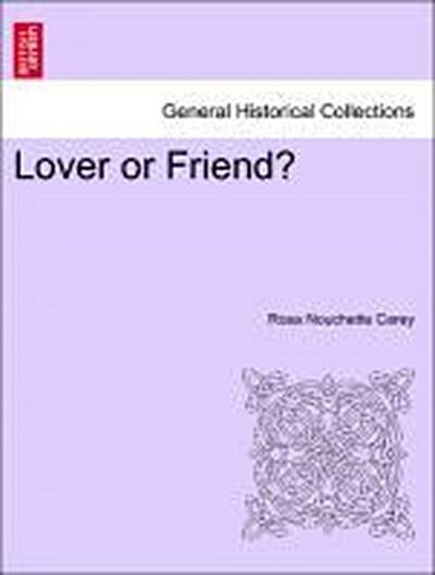 Lover or Friend? Vol. I