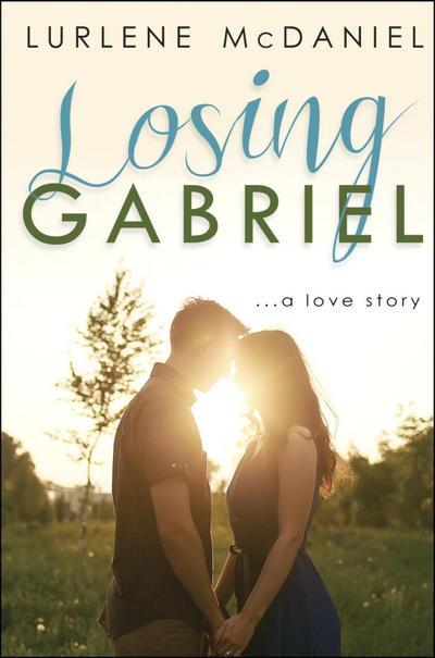 Losing Gabriel: A Love Story