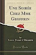 Une Soirée Chez Mme Geoffrin (Classic Reprint)