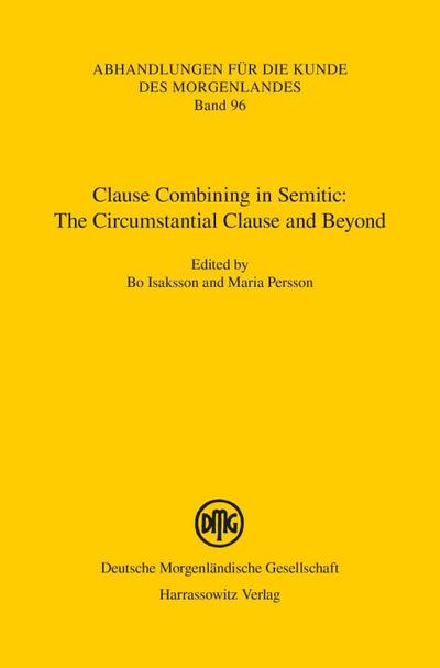 Clause Combining in Semitic: The Circumstantial Clause and Beyond