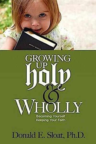 Growing Up Holy & Wholly