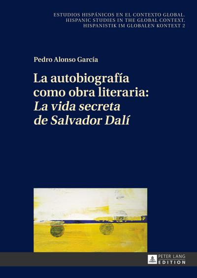 La autobiografía como obra literaria: La Vida secreta de Salvador Dalí