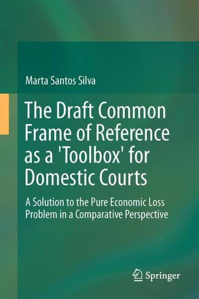 The Draft Common Frame of Reference as a 'Toolbox' for Domestic Courts