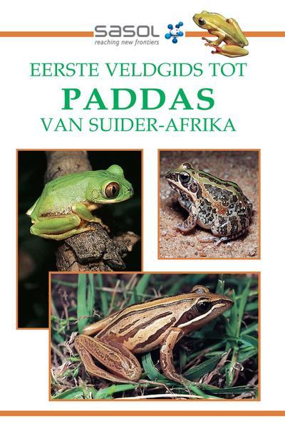 Eerste Veldgids tot Paddas van Suider Afrika