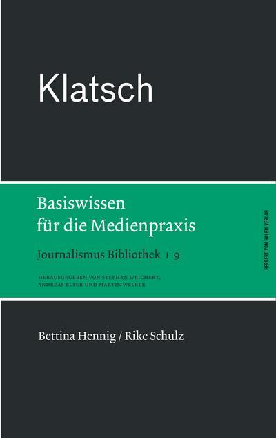 Journalismus Bibliothek Klatsch. Basiswissen für die Medienpraxis