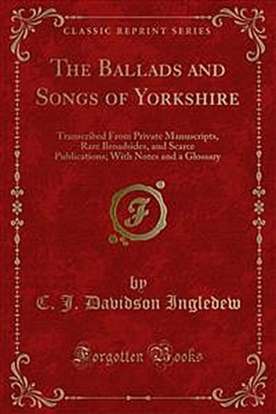 The Ballads and Songs of Yorkshire