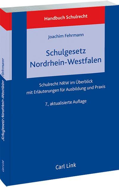 Handbuch Schulrecht: Das neue Schulgesetz Nordrhein-Westfalen