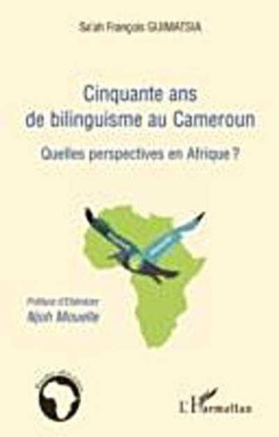 Cinquante ans de bilinguisme au Cameroun