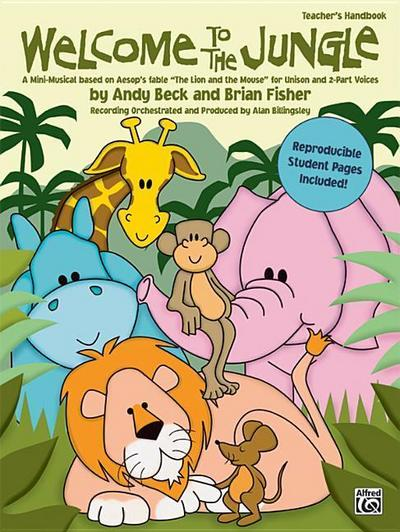Welcome to the Jungle: A Mini-Musical Based on Aesop's Fable 'the Lion and the Mouse' for Unison and 2-Part Voices (Soundtrax)