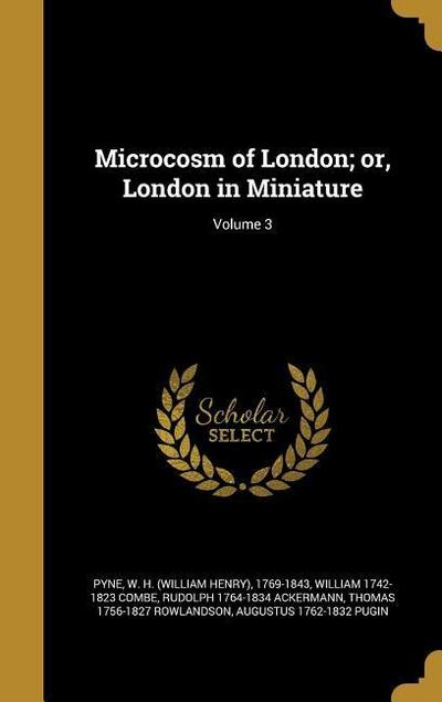 MICROCOSM OF LONDON OR LONDON