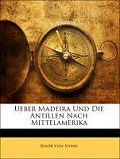 Ueber Madeira und die Antillen nach Mittelamerika