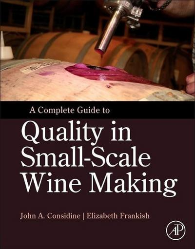 A Complete Guide to Quality in Small-Scale Wine Making