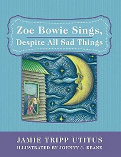 Zoe Bowie Sings, Despite All Sad Things