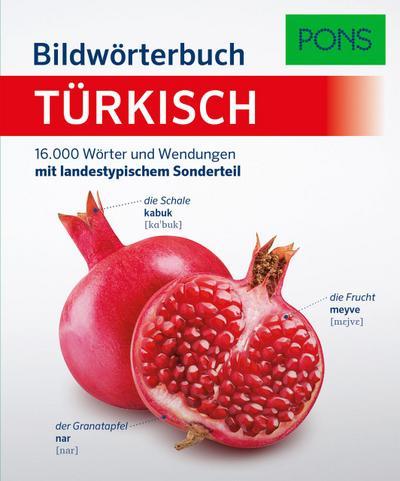 PONS Bildwörterbuch Türkisch: 16.000 Wörter und Wendungen mit landestypischem Sonderteil