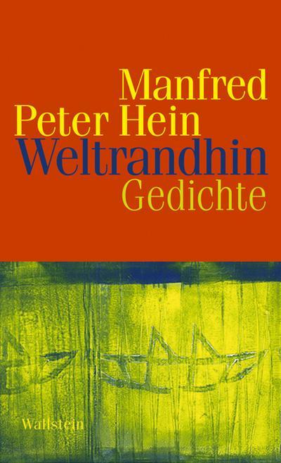 Weltrandhin: Gedichte 2008 - 2010