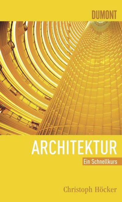 DuMont Schnellkurs Architektur (Schnellkurse, Band 517)