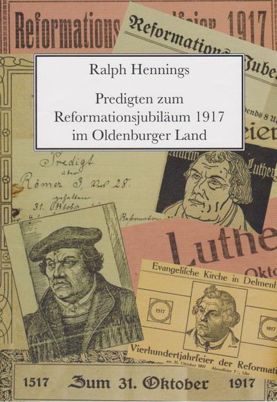 Predigten zum Reformationsjubiläum 1917 im Oldenburger Land