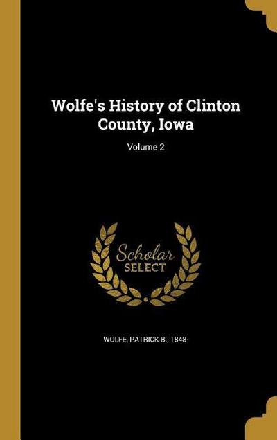 WOLFES HIST OF CLINTON COUNTY