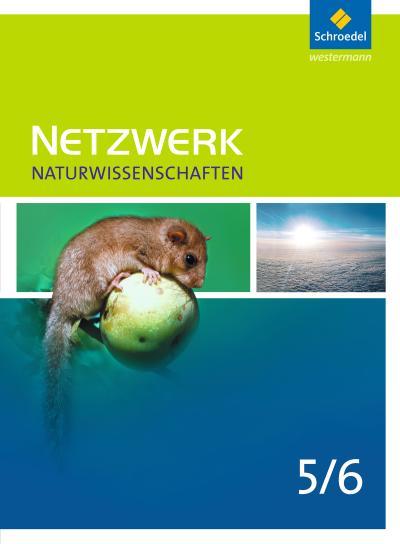Netzwerk Naturwissenschaften 5 / 6. Schülerband