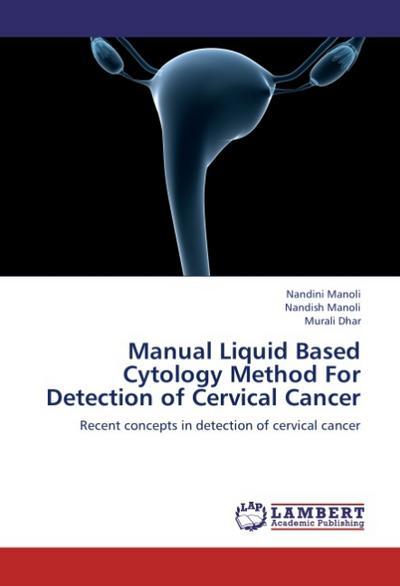 Manual Liquid Based Cytology Method For Detection of Cervical Cancer