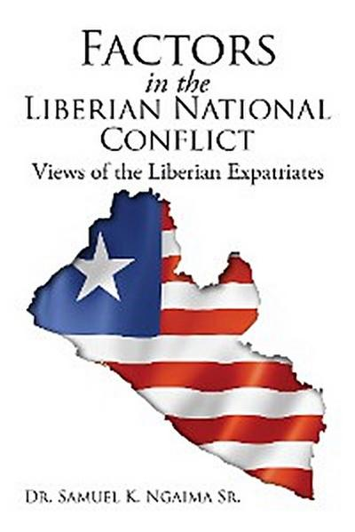 Factors in the Liberian National Conflict: Views of the Liberian Expatriates