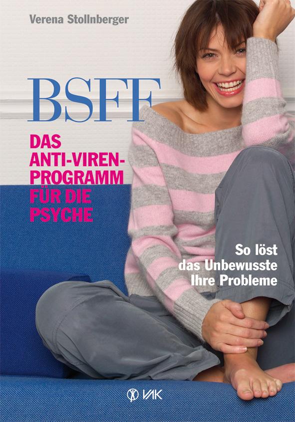 BSFF - das Anti-Viren-Programm für die Psyche, Verena Stollnberger