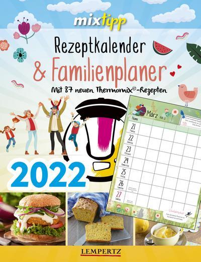 mixtipp: Rezeptkalender & Familienplaner 2022
