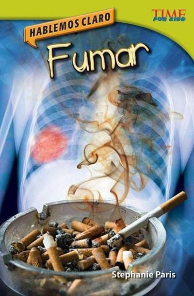 Hablemos Claro: Fumar (Straight Talk: Smoking) (Spanish Version) (Advanced Plus)