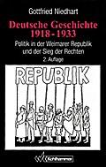 Deutsche Geschichte 1918 - 1933: Politik in der Weimarer Republik und der Sieg der Rechten
