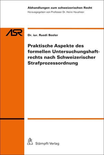 Praktische Aspekte des formellen Untersuchungshaftrechts nach Schweizerischer Srafprozessordnung
