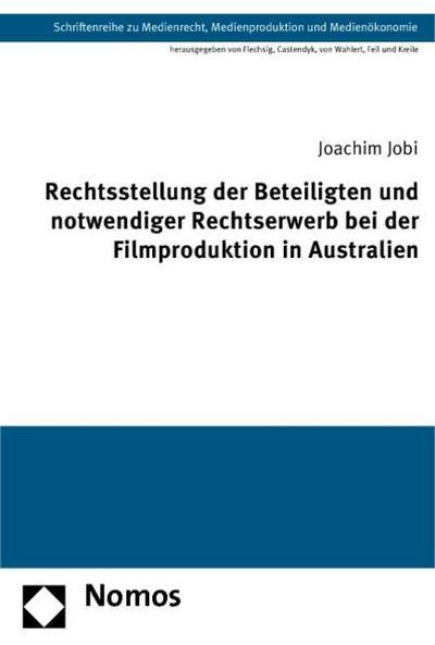 Rechtsstellung der Beteiligten und notwendiger Rechtserwerb bei der Filmproduktion in Australien