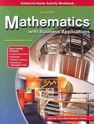 Mathematics with Business Applications, School-To-Home Activity Workbook