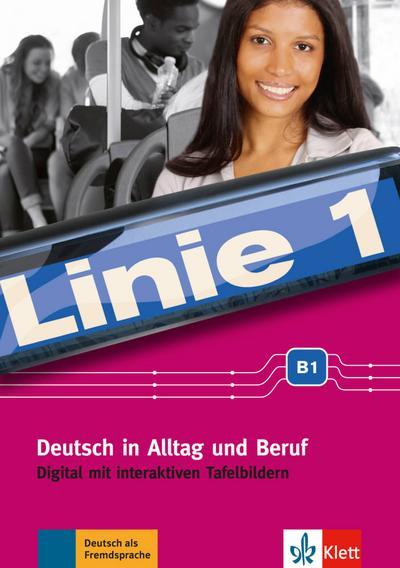 Linie 1 B1 digital. Digital mit interaktiven Tafelbildern (DVD-ROM)